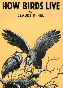 How Birds Live, Claude R Hill