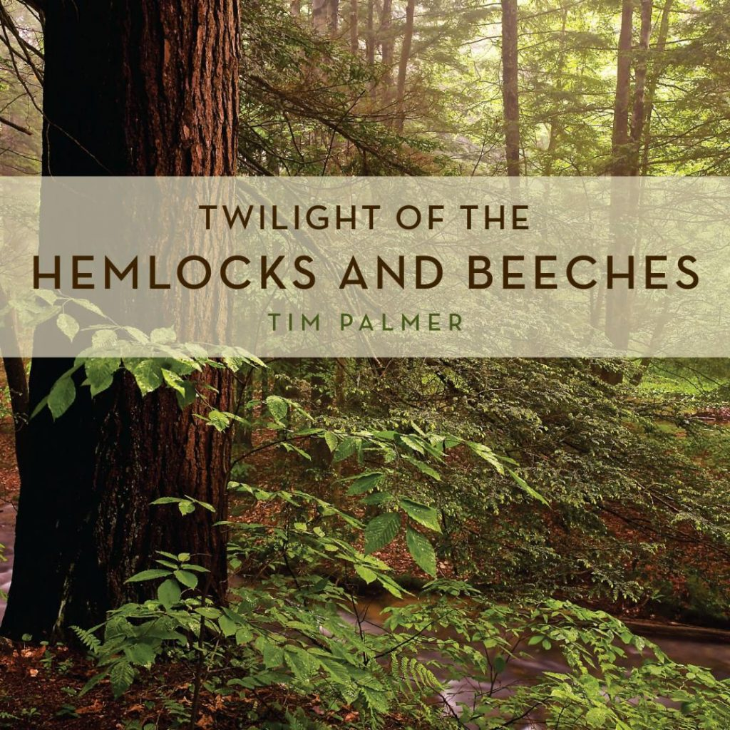 cover of Twilight of the Hemlocks and Beeches by Tim Palmer, a new book published by Penn State University Press.