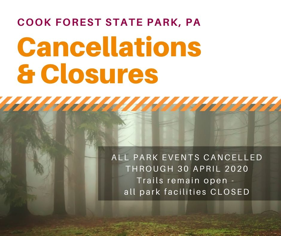 COVID-19 Cancellations & Closures Cook Forest State Park PA